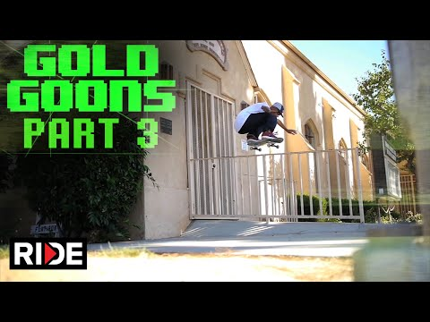 Gold Wheels Presents Gold Goons Pt. 3 on RIDE!