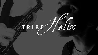 TRIBE -  Helix [Lyric Video]