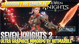 Seven Knights 2 - Android / iOS Gameplay [ 세븐나이츠2 ] - ULTRA GRAPHICS MMORPG by Netmarble