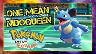 One Mean Nidoqueen - Pokemon Lets Go Pikachu and Eevee Singles Wifi Battle