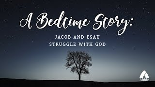 1 Hour Bedtime Story for Deep Relaxing Sleep: Jacob and Essau