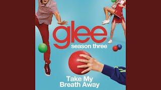 Watch Glee Cast Take My Breath Away video