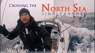 Crossing the North Sea Singlehanded. WINTERTIME.