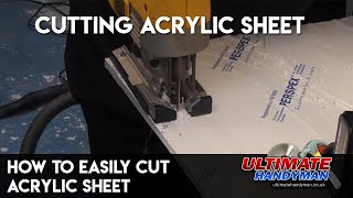 How to easily cut acrylic sheet
