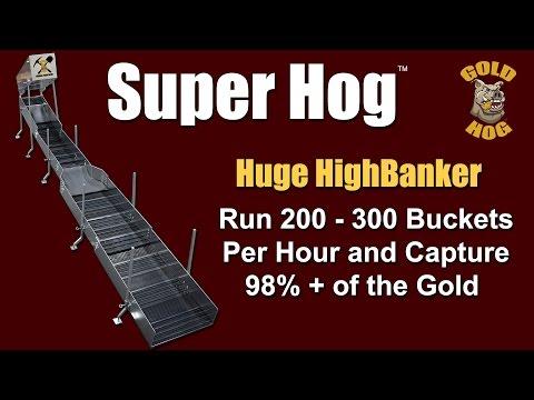 SUPER HOG - Big Gold Highbanker
