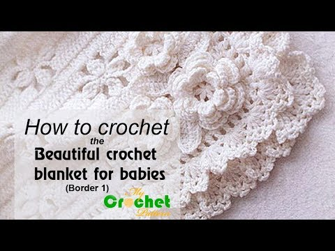 How to crochet the Beautiful crochet blanket for babies - Border 1