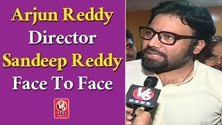 Arjun Reddy Director Sandeep Reddy Vanga Face To Face Interview | Hyderabad