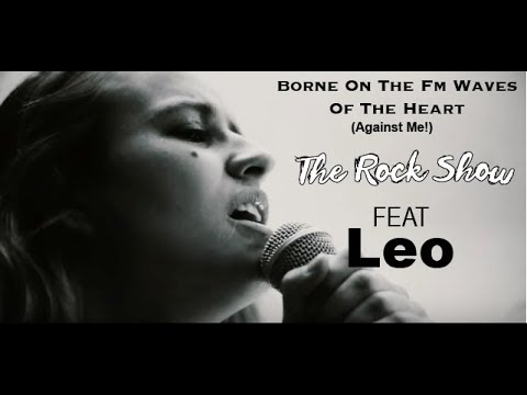 """Against Me! - """"Borne On The FM Waves Of The Heart COVER"""" (Cover by The Rock Show ft. Leo)"""