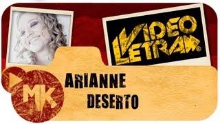 Arianne - DESERTO - Vídeo da LETRA Oficial HD MK Music (VideoLETRA®)