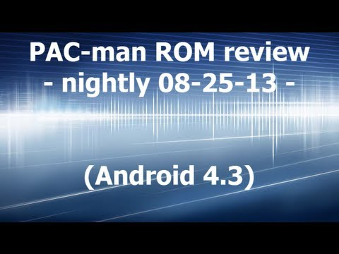 PAC-man review - Android 4.3 AIO custom ROM - nightly