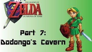 The Legend of Zelda: Ocarina of Time: Part 7: Dodongo's Cavern