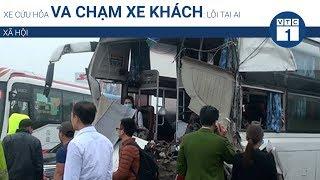 Xe cứu hỏa va chạm xe khách: Lỗi tại ai | VTC1