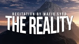THE REALITY (Al-Haqqah) – Recitation By Wafiq Syed