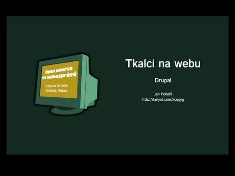 Proč Drupal? (Tkalci na webu / Open source v samosprávě)