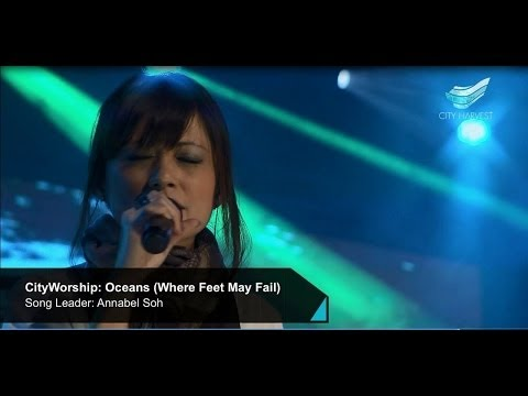 Cityworship: Oceans - Where Feet May Fail (hillsong United)    Annabel Soh  City Harvest Church video