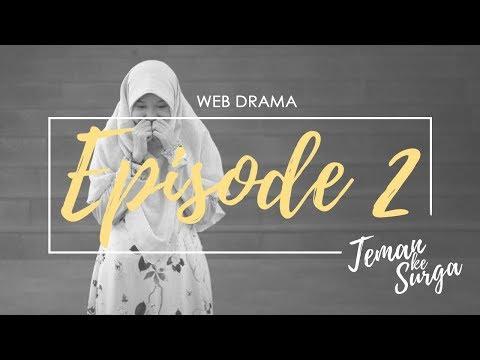 TEMAN KE SURGA - Episode 2 (Web Drama)
