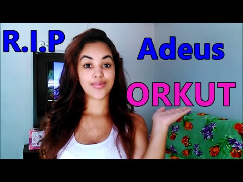 R.I.P Orkut! - #DeuAzar