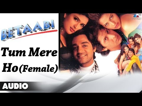 Betaabi : Tum Mere Ho (Female) Full Audio Song | Anjali Zaveri...