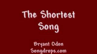 The Shortest Song: An amazingly beautiful song by Bryant Oden