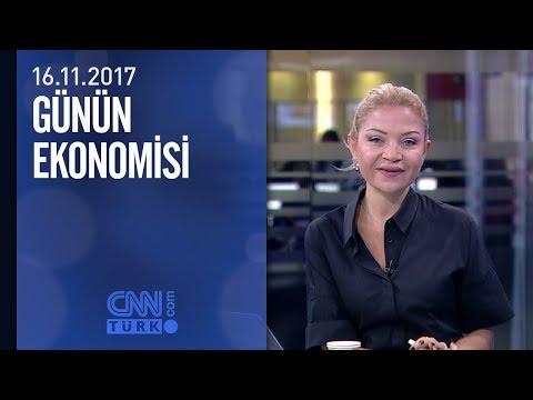 Günün Ekonomisi 16.11.2017 Perşembe