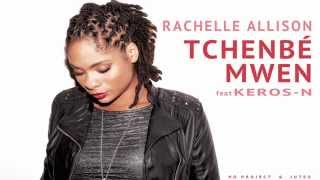 Rachelle Allison feat Keros-N - Tchenbé Mwen