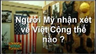 Người Mỹ nhận xét về Việt Cộng như thế nào ??