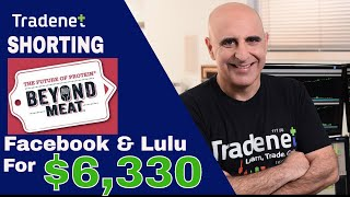 Shorting Beyond, Facebook & Lulu for $6,330