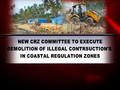 NEW CRZ COMMITTEE TO DEMOLITION ILLEGAL CONSTRUCTIONS IN COASTAL REGULATION ZONEZ