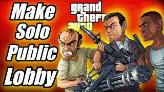 How To Make A Solo public lobby In Grand Theft Auto 5