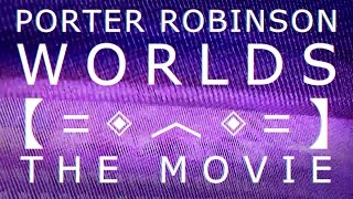 Download Lagu Porter Robinson - Worlds: The Movie 【FAN MADE】 Gratis STAFABAND