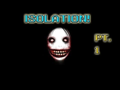 JEFF IS BACK! - Isolation (Part 1)