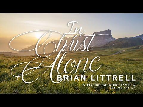 In Christ Alone - Brian Littrell (With Lyrics)