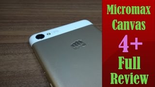 Micromax Canvas 4+ FULL REVIEW..!!!