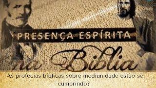As profecias bíblicas sobre mediunidade estão se cumprindo? (12/07/2017)