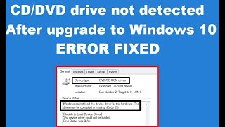 How to Fix CD/DVD drive not detected after upgrade to Windows 10 Error