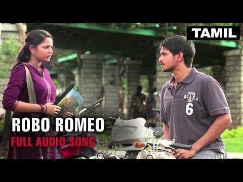 Robo Romeo | Full Audio Song | Tamizhukku En Ondrai Azhuthavam video