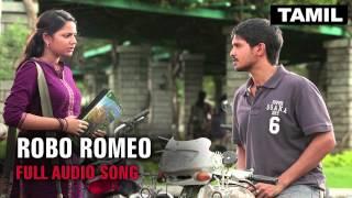 Robo Romeo | Full Audio Song | Tamizhukku En Ondrai Azhuthavam