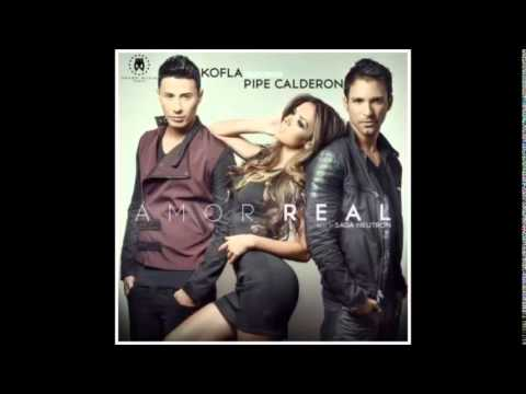 Kofla Ft. Pipe Calderon -- Amor Real - new 2014
