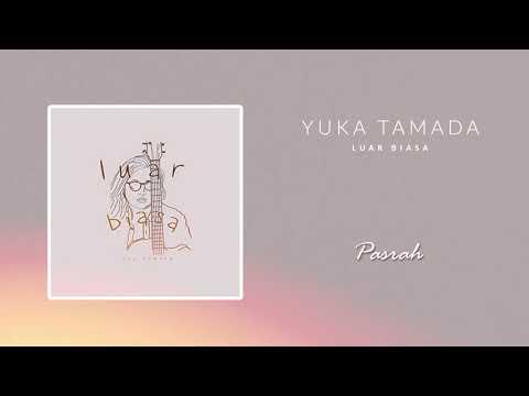 Download YUKA TAMADA - Pasrah Mp4 baru