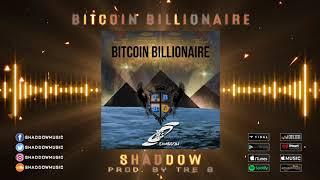 SHADDOW:  Bitcoin Billionaire ( prod. by Tre 8 )