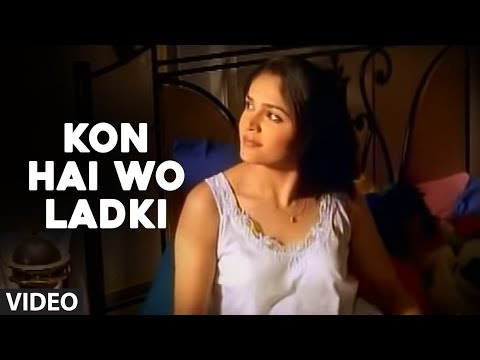 Kon Hai Wo Ladki - Full Video Song By Sonu Nigam Deewana
