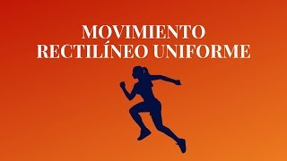 Movimiento Rectilíneo Uniforme  MRU