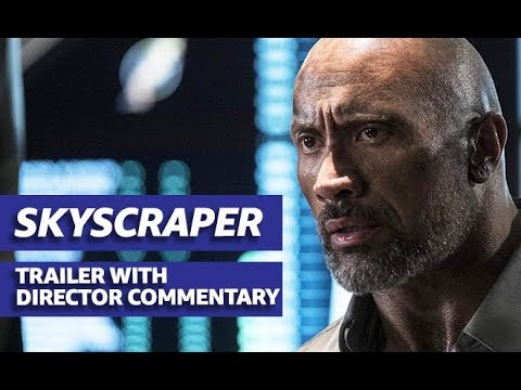 Director Rawson Marshall Thurber On 'Skyscraper' | Trailer With Commentary