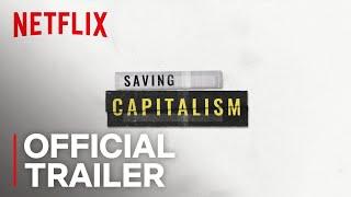 Saving Capitalism | Official Trailer [HD] | Netflix