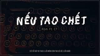 Nếu tao chết - Ròm ft CT  -「Lyrics」 - Underground V-Rap