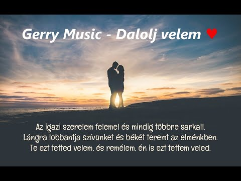 Gerry Music  -  Dalolj Velem (Official Music Video)