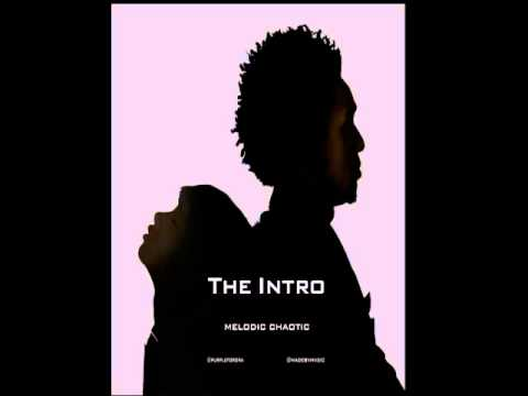 Melodic Chaotic - The Intro