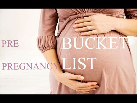 Pre-Pregnancy Bucket List: Seven Things to do before the Baby
