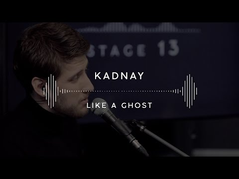 KADNAY — Like A Ghost (Stage 13)