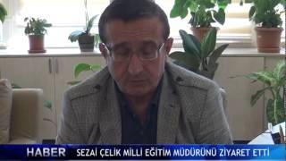 Sezai �elik �l�e Milli e�itim m�d�r�n� ziyaret etti ! (V�DEO)